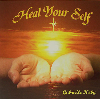 Heal Your Self by Gabrielle Kirby