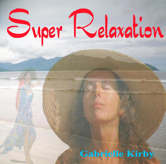 Super Relaxation by Gabrielle Kirby